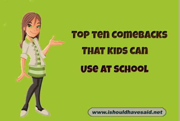 good comebacks for kids | Kids